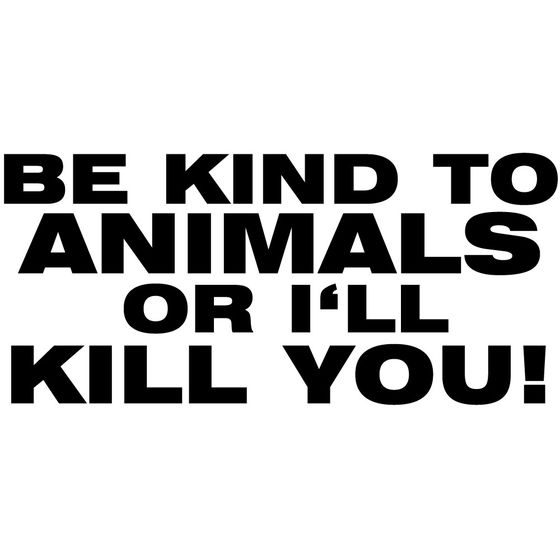 Be Kind To Animals Aufkleber