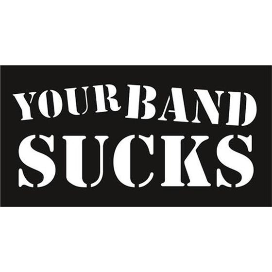 Your Band Sucks Aufkleber