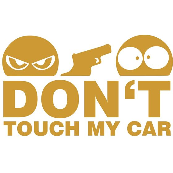 Dont Touch My Car Autoaufkleber gold