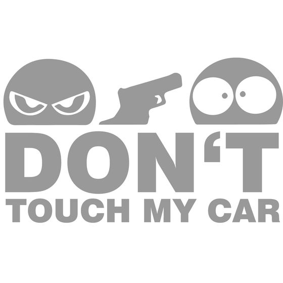 Dont Touch My Car Autoaufkleber silber